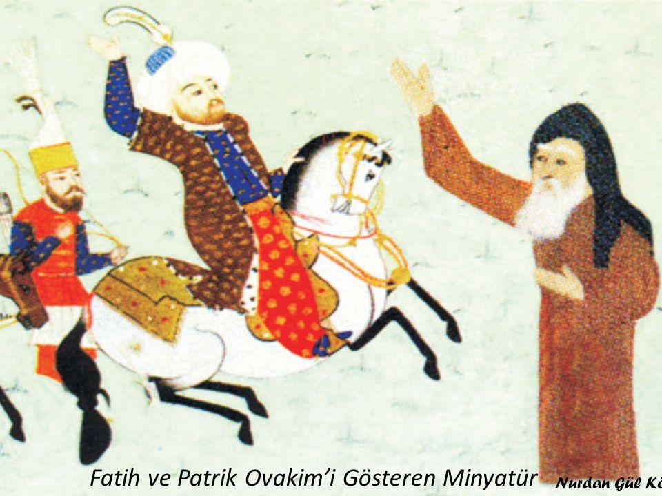 Osmanlı Devleti'nde Ermenilerin Durumu nasıldı Fatih ve Patrik Ovakim'i Gösteren Minyatür Nurdan Gül Kökten