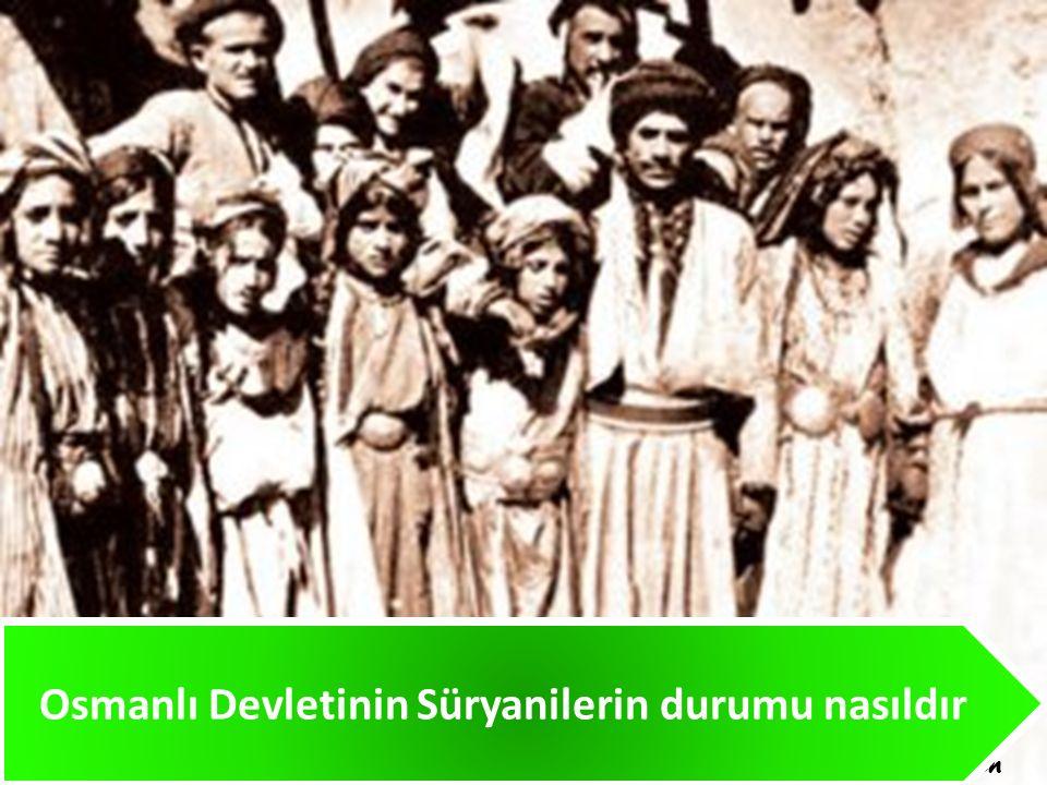 Osmanlı Devletinin Süryanilerin durumu nasıldır