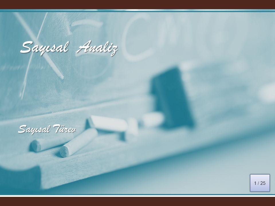 Sayısal türev, Sonlu farklarla sayısal türev, Taylor seri açılımıyla sayısal türev hesaplama, Gregory Newton bağıntıları yardımıyla sayısal türev hesaplama, Polinomlarla Sayısal Türev, Sayısal Analiz / Sayısal Türev 2.