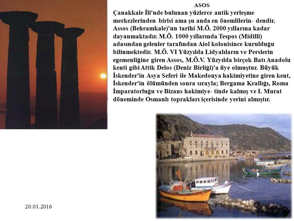 20.01.2016 ASOS Çanakkale İli'nde bulunan yüzlerce antik yerleşme merkezlerinden birisi ama şu anda en önemlilerin- dendir. Assos (Behramkale)'un tari