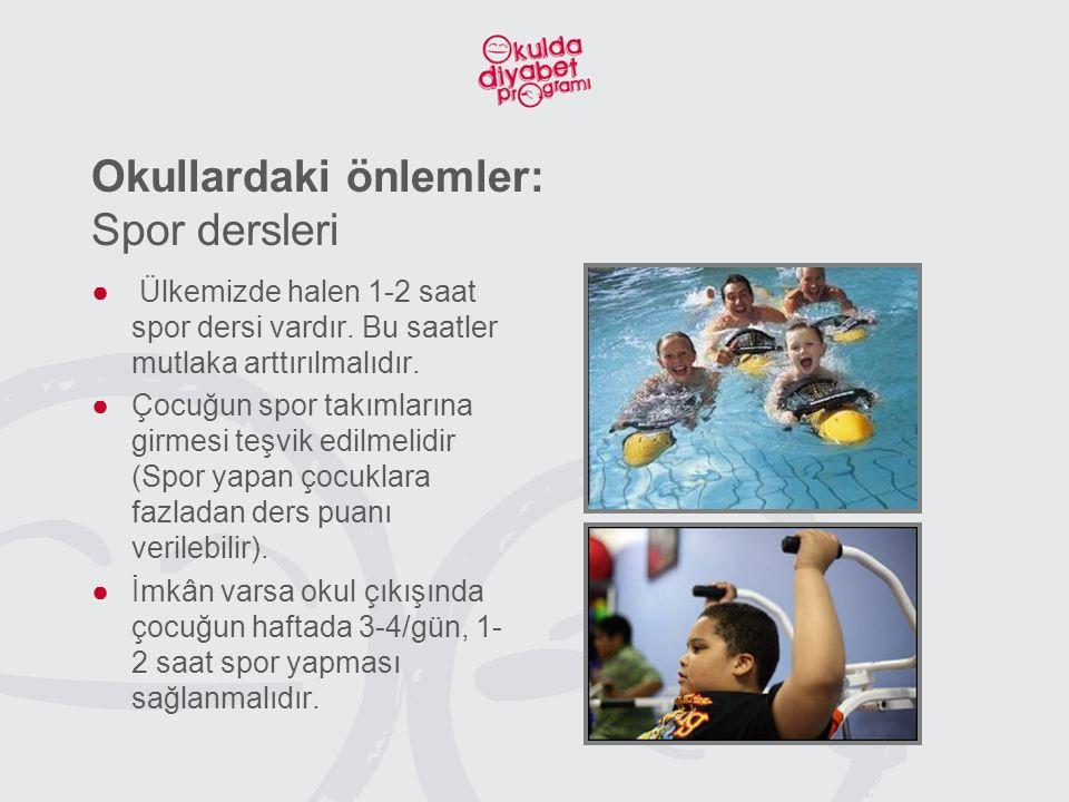 Okullardaki önlemler: Spor dersleri ● Ülkemizde halen 1-2 saat spor dersi vardır.