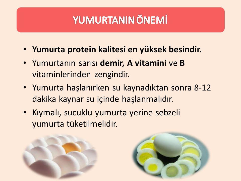 Yumurta protein kalitesi en yüksek besindir. Yumurtanın sarısı demir, A vitamini ve B vitaminlerinden zengindir. Yumurta haşlanırken su kaynadıktan so