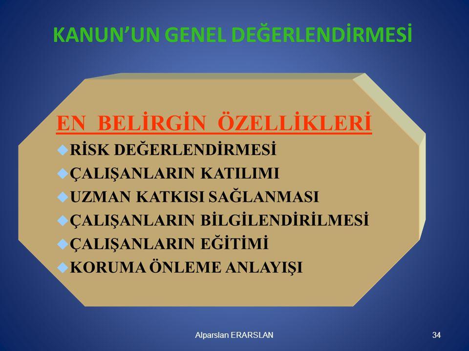 KANUN'UN GENEL DEĞERLENDİRMESİ Alparslan ERARSLAN34