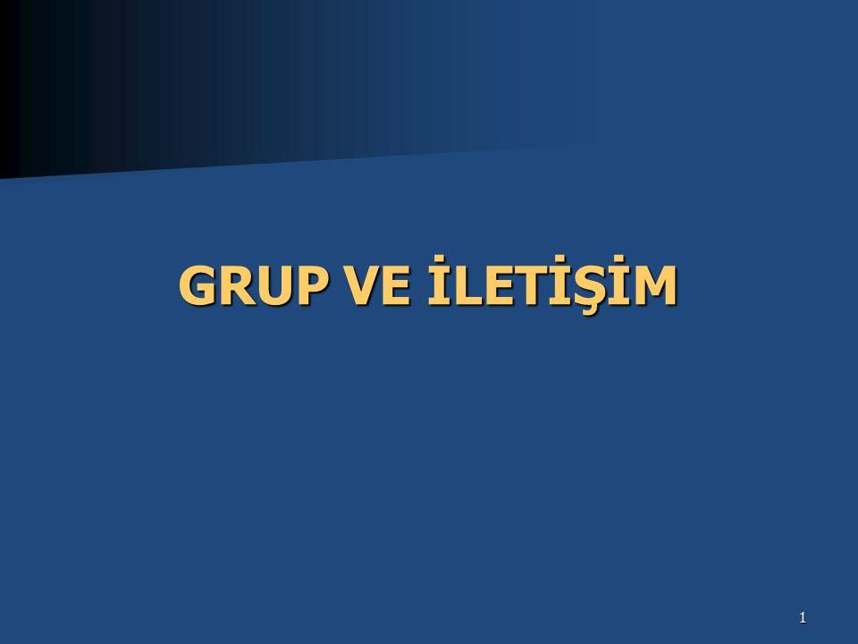 1 GRUP VE İLETİŞİM