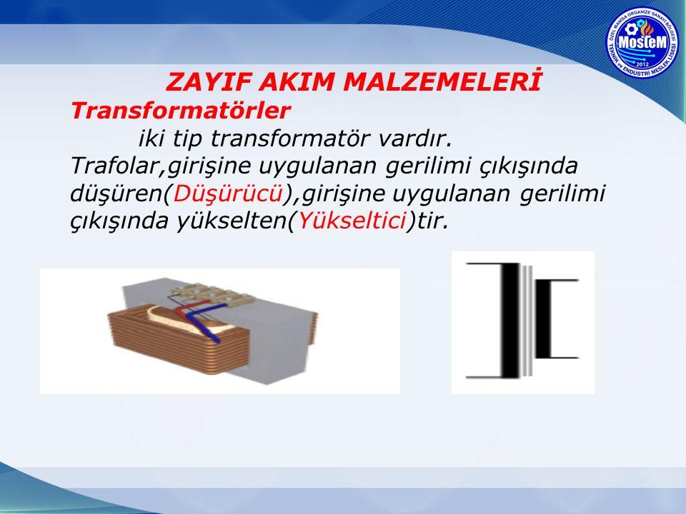 ZAYIF AKIM MALZEMELERİ Transformatörler iki tip transformatör vardır.