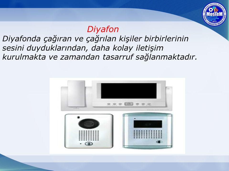 Diyafon Diyafonda çağıran ve çağrılan kişiler birbirlerinin sesini duyduklarından, daha kolay iletişim kurulmakta ve zamandan tasarruf sağlanmaktadır.
