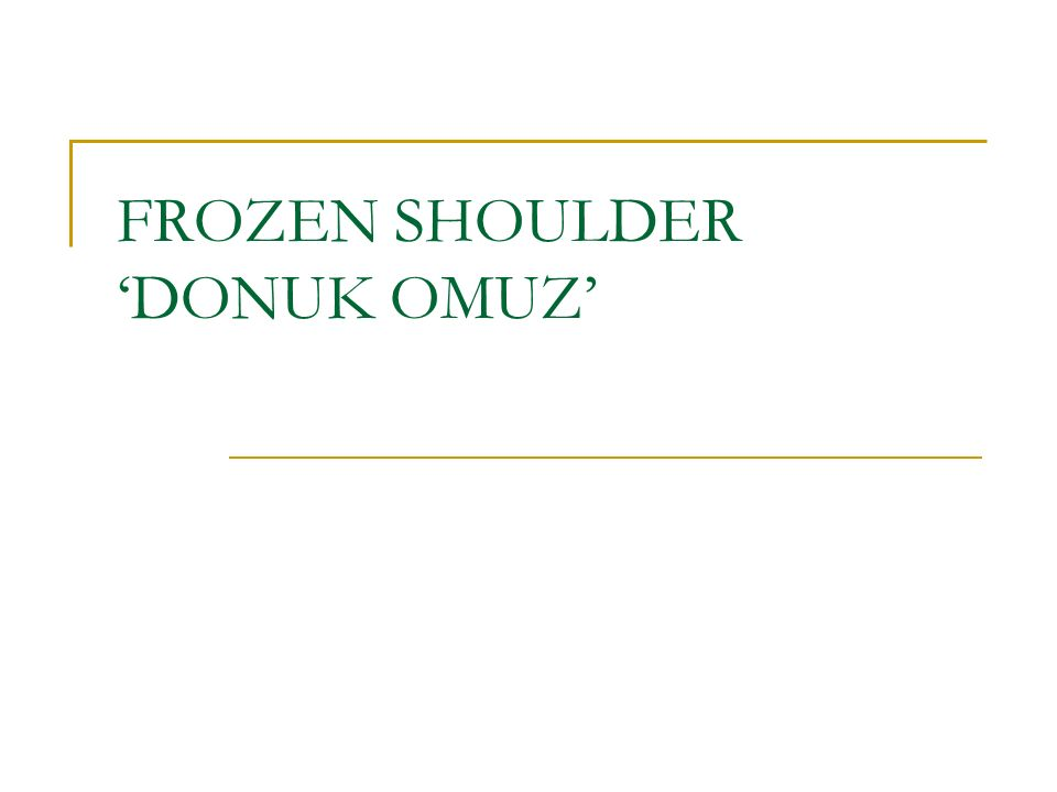 FROZEN SHOULDER 'DONUK OMUZ'