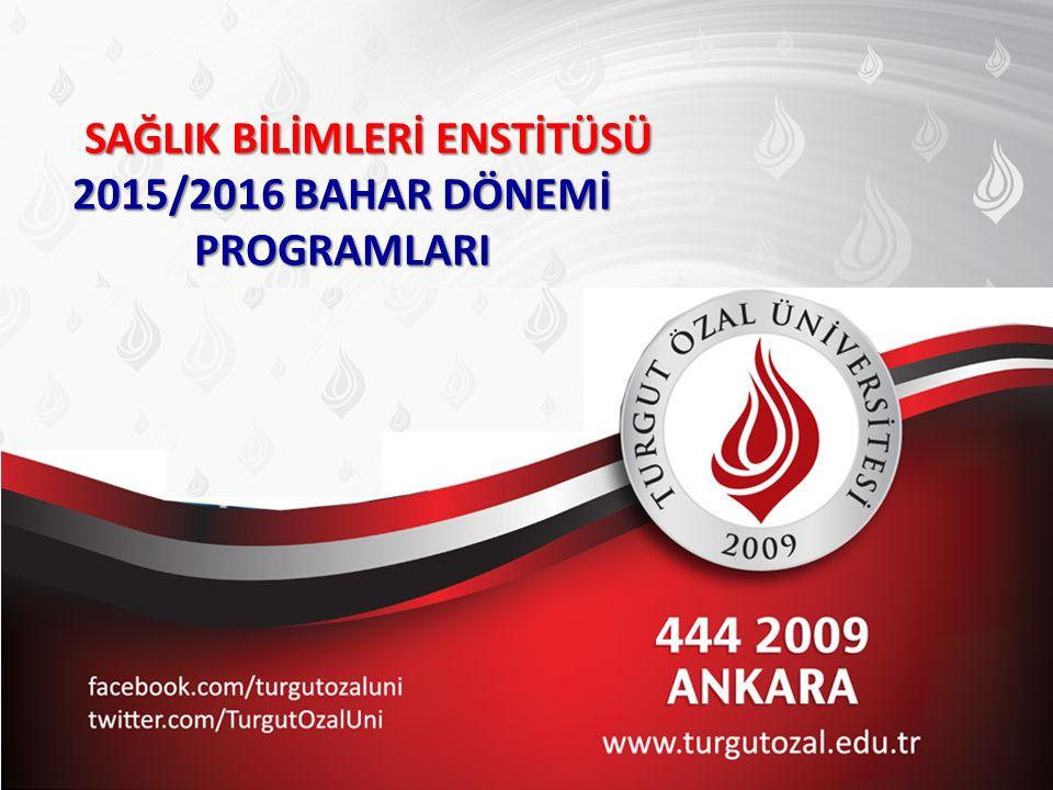 SAĞLIK BİLİMLERİ ENSTİTÜSÜ 2015/2016 BAHAR DÖNEMİ PROGRAMLARI