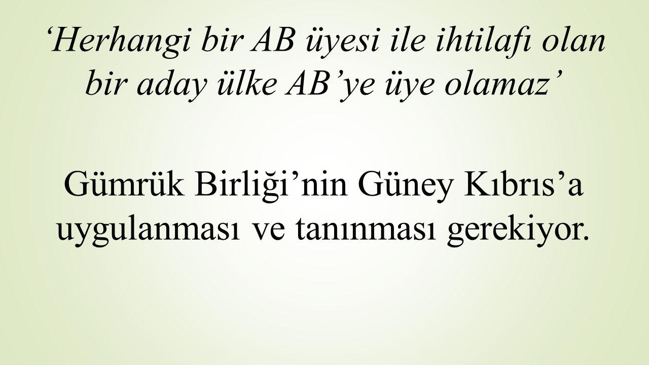 Müzakerelerin başlamasıyla birlikte Türkiye'nin AB üyeliği hakkı doğmuştur.