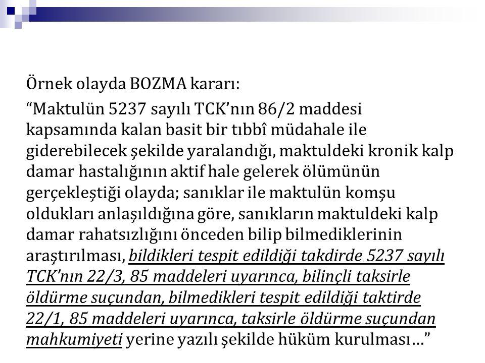 """Örnek olayda BOZMA kararı: """"Maktulün 5237 sayılı TCK'nın 86/2 maddesi kapsamında kalan basit bir tıbbî müdahale ile giderebilecek şekilde yaralandığı,"""