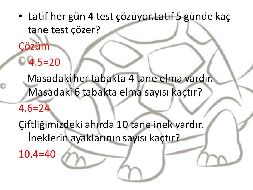 Latif her gün 4 test çözüyor.Latif 5 günde kaç tane test çözer.