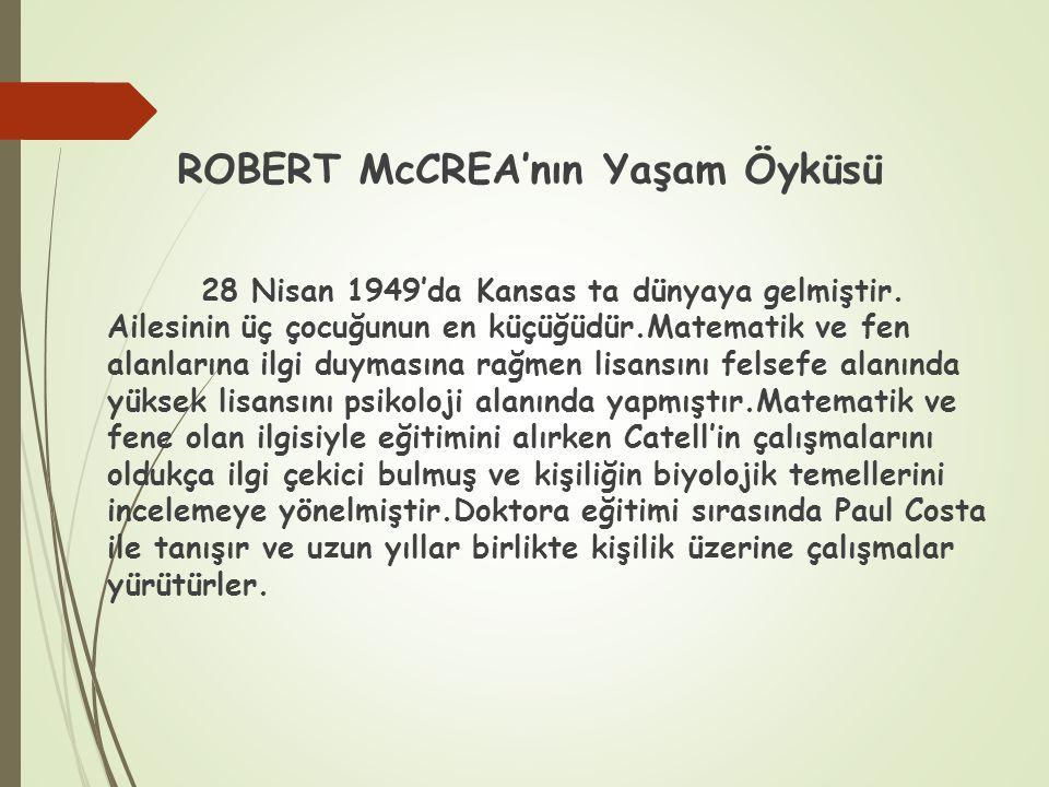 ROBERT McCREA'nın Yaşam Öyküsü 28 Nisan 1949'da Kansas ta dünyaya gelmiştir. Ailesinin üç çocuğunun en küçüğüdür.Matematik ve fen alanlarına ilgi duym