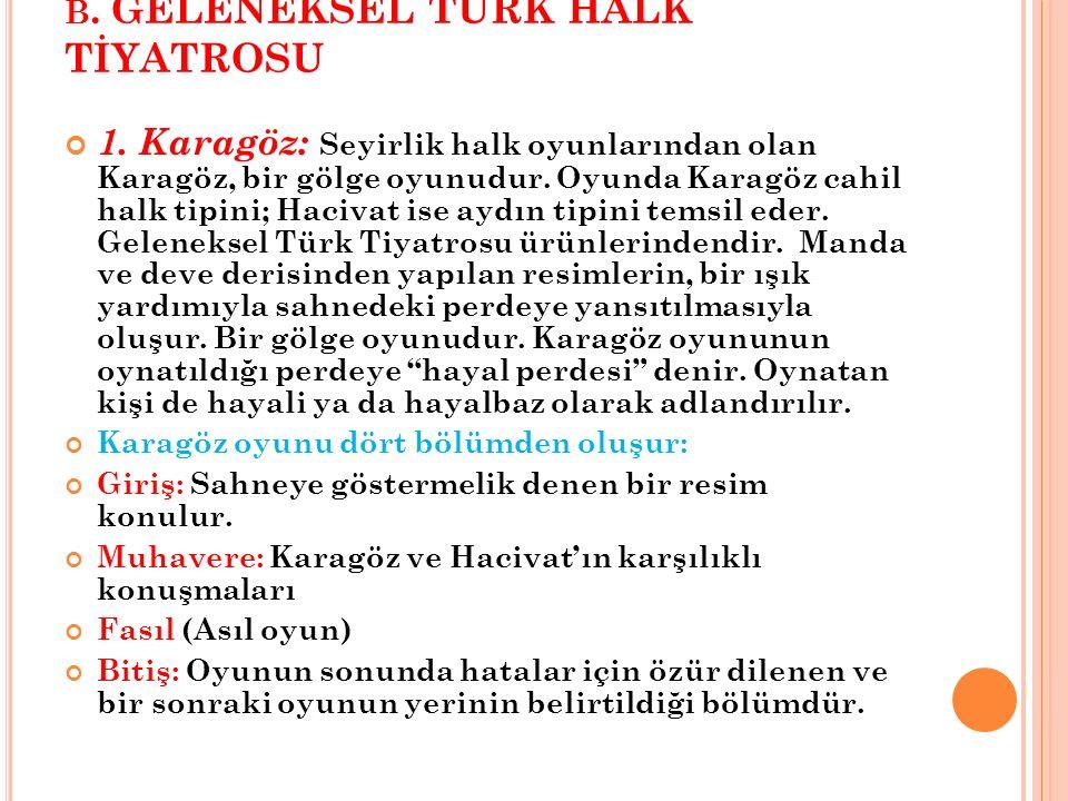 B.GELENEKSEL TÜRK HALK TİYATROSU 1.