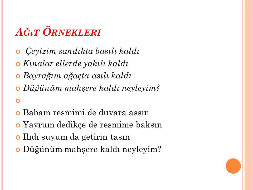 TÜRKÜ Türlü ezgilerle söylenen anonim halk şiiri nazım biçimidir.