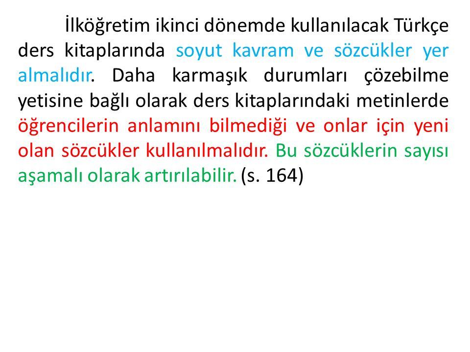İlköğretim ikinci dönemde kullanılacak Türkçe ders kitaplarında soyut kavram ve sözcükler yer almalıdır.