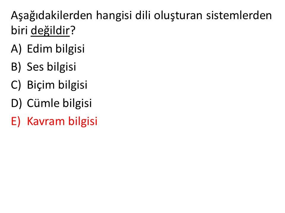 Aşağıdakilerden hangisi dili oluşturan sistemlerden biri değildir.