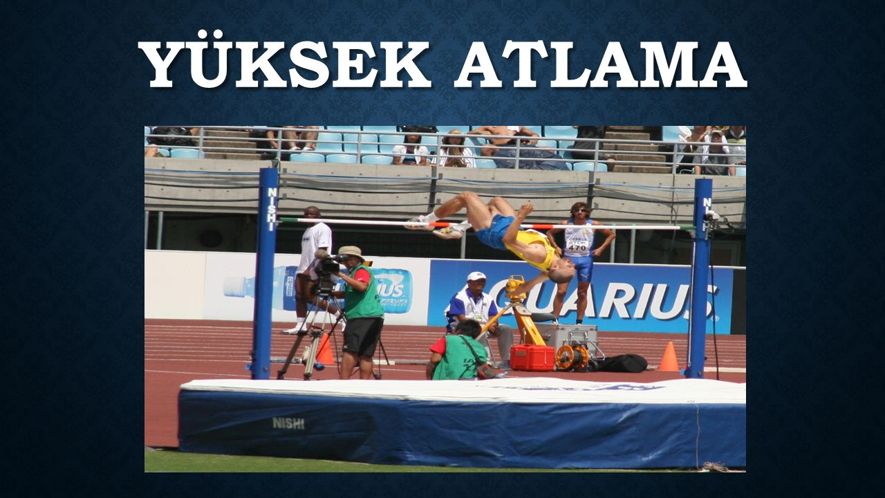 YÜKSEK ATLAMANIN TARIHÇESI Uluslararası ilk büyük organizasyon olan 1986 Atina Olimpiyat Oyunlarında geçilen en iyi yükseklik 1,81m olmu ş tur.