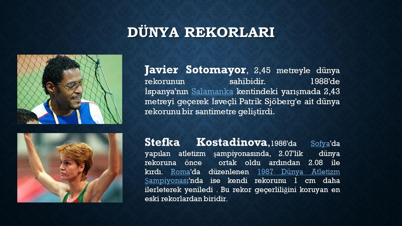 DÜNYA REKORLARI Javier Sotomayor, 2,45 metreyle dünya rekorunun sahibidir. 1988'de İ spanya'nın Salamanka kentindeki yarı ş mada 2,43 metreyi geçerek
