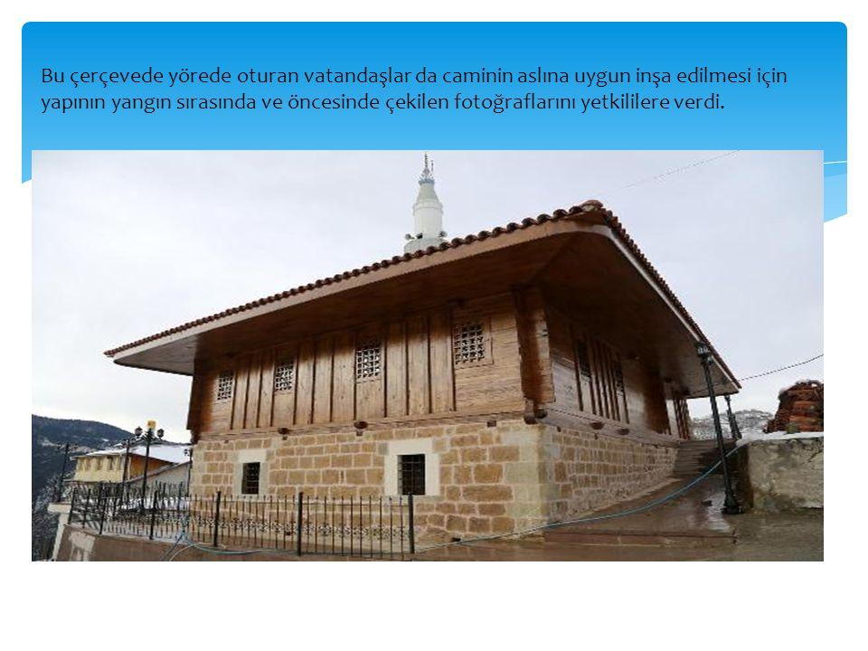 Bu çerçevede yörede oturan vatandaşlar da caminin aslına uygun inşa edilmesi için yapının yangın sırasında ve öncesinde çekilen fotoğraflarını yetkililere verdi.