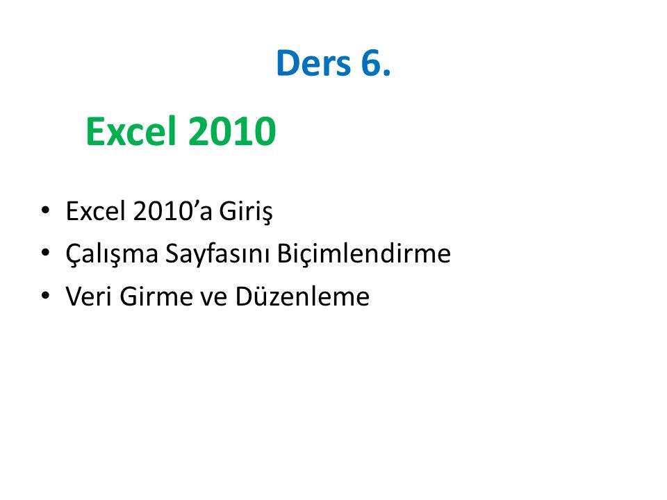Ders 6. Excel 2010'a Giriş Çalışma Sayfasını Biçimlendirme Veri Girme ve Düzenleme Excel 2010