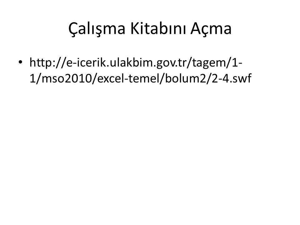 Çalışma Kitabını Açma http://e-icerik.ulakbim.gov.tr/tagem/1- 1/mso2010/excel-temel/bolum2/2-4.swf