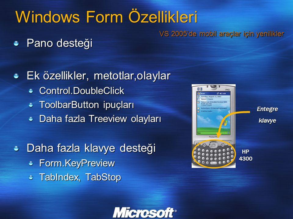 Windows Form Özellikleri Pano desteği Ek özellikler, metotlar,olaylar Control.DoubleClick ToolbarButton ipuçları Daha fazla Treeview olayları Daha faz