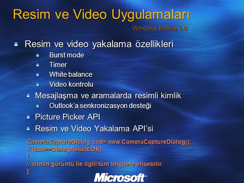 Resim ve Video Uygulamaları Resim ve video yakalama özellikleri Burst mode Timer White balance Video kontrolu Mesajlaşma ve aramalarda resimli kimlik