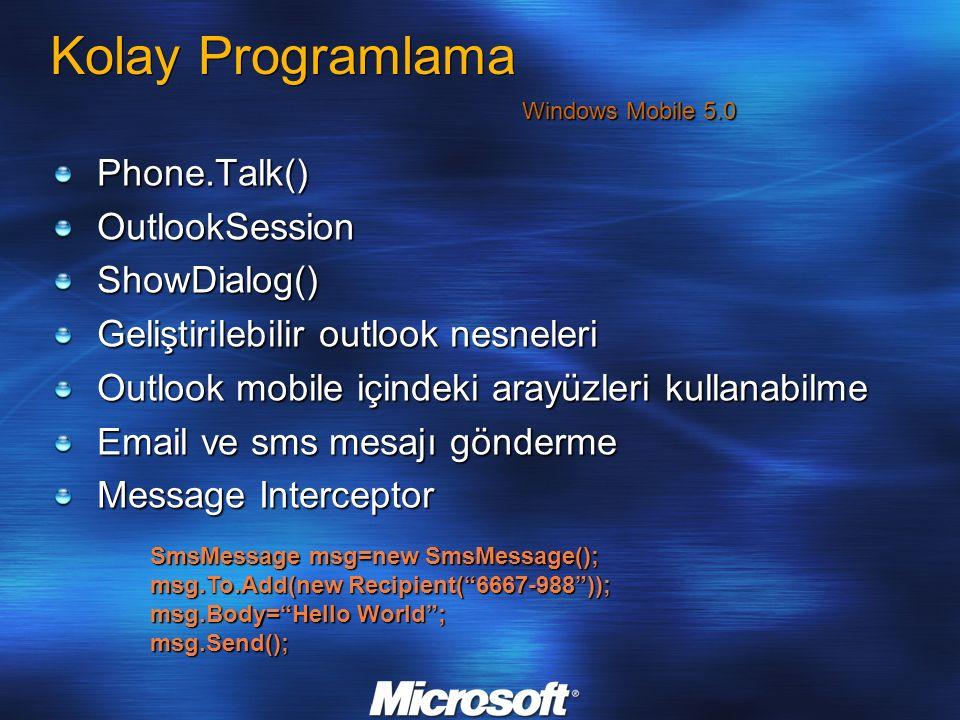 Kolay Programlama Phone.Talk()OutlookSessionShowDialog() Geliştirilebilir outlook nesneleri Outlook mobile içindeki arayüzleri kullanabilme Email ve s