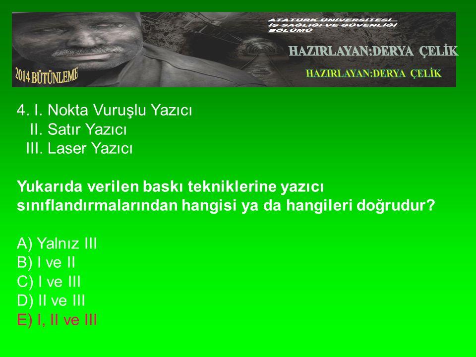 4. I. Nokta Vuruşlu Yazıcı II. Satır Yazıcı III.