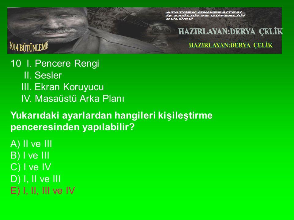 10 I.Pencere Rengi II. Sesler III. Ekran Koruyucu IV.