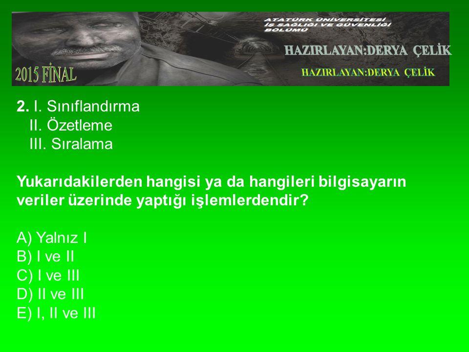 2.I. Sınıflandırma II. Özetleme III.