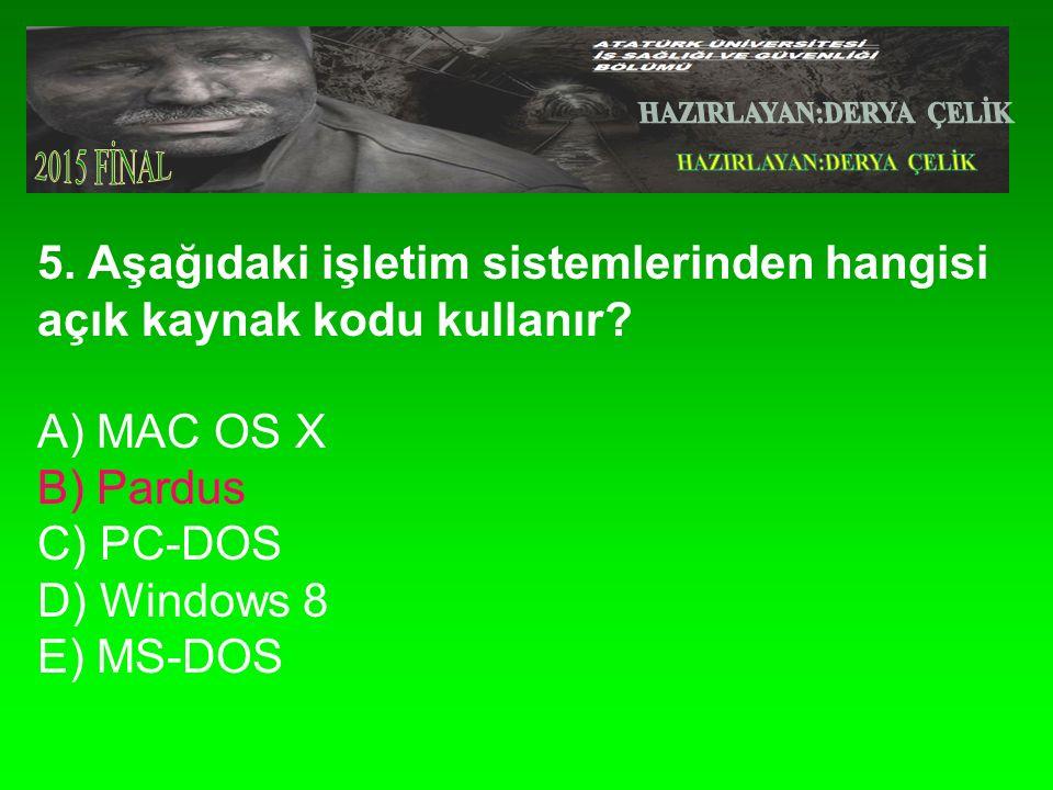 5. Aşağıdaki işletim sistemlerinden hangisi açık kaynak kodu kullanır.