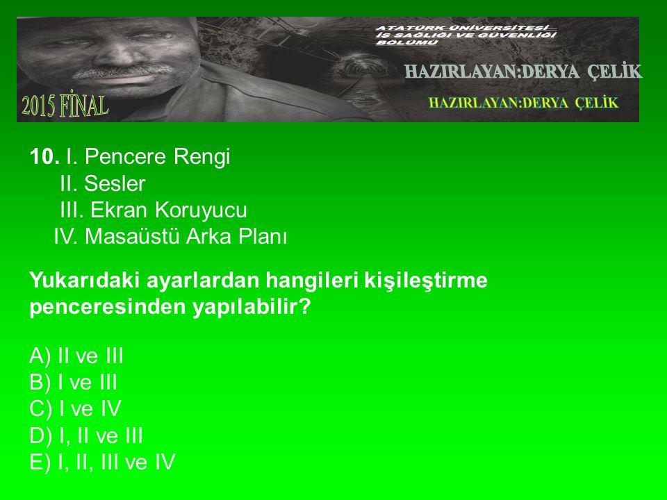 10. I. Pencere Rengi II. Sesler III. Ekran Koruyucu IV.