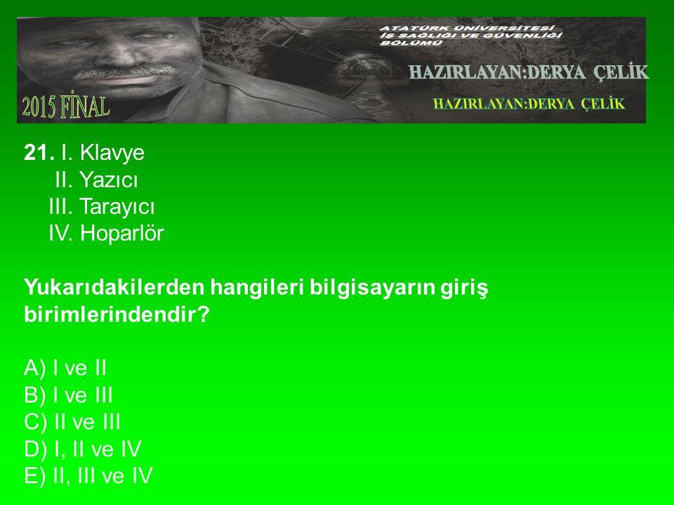21. I. Klavye II. Yazıcı III. Tarayıcı IV.