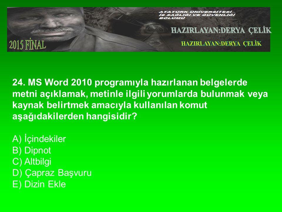 24. MS Word 2010 programıyla hazırlanan belgelerde metni açıklamak, metinle ilgili yorumlarda bulunmak veya kaynak belirtmek amacıyla kullanılan komut
