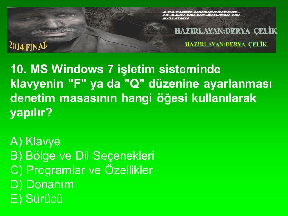 10. MS Windows 7 işletim sisteminde klavyenin