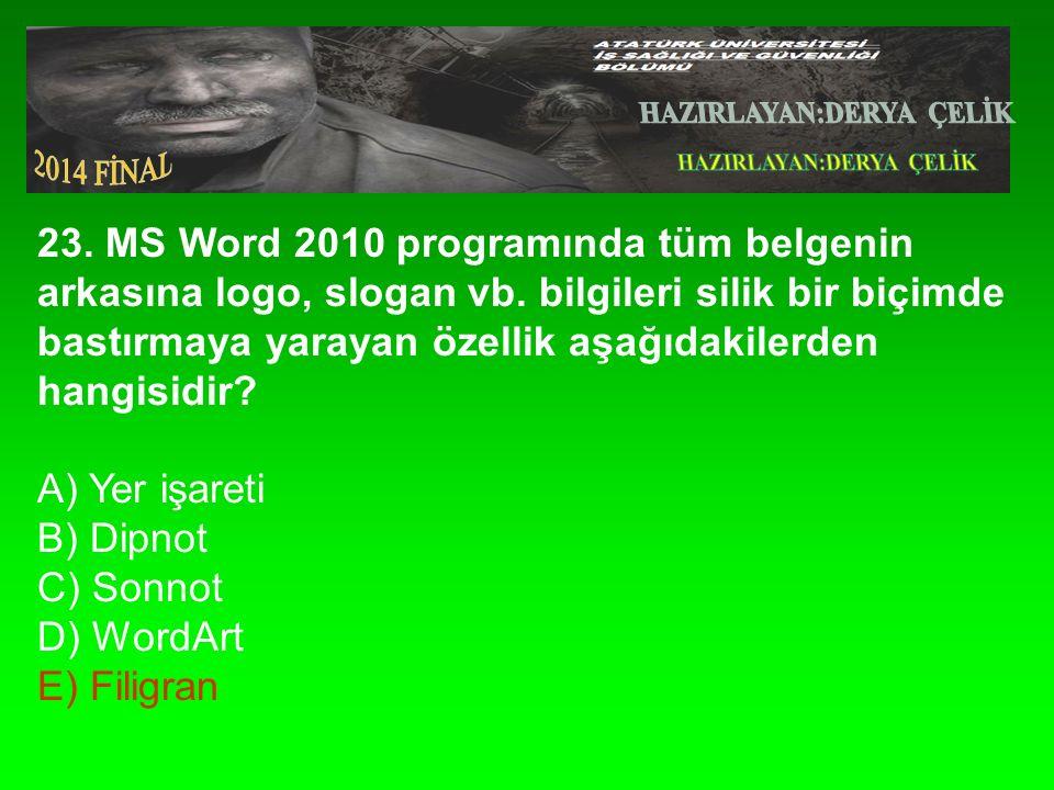 23.MS Word 2010 programında tüm belgenin arkasına logo, slogan vb.