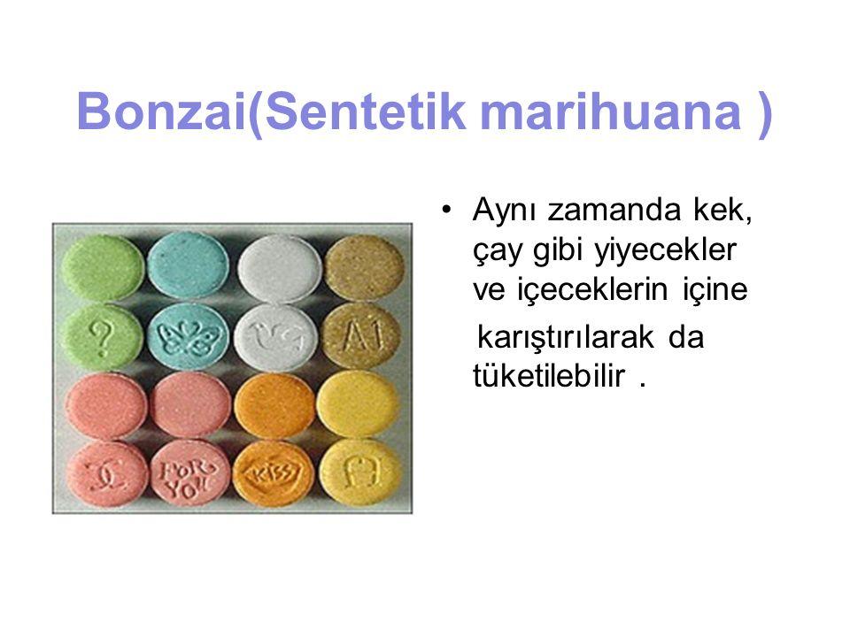 Bonzai(Sentetik marihuana ) Aynı zamanda kek, çay gibi yiyecekler ve içeceklerin içine karıştırılarak da tüketilebilir.