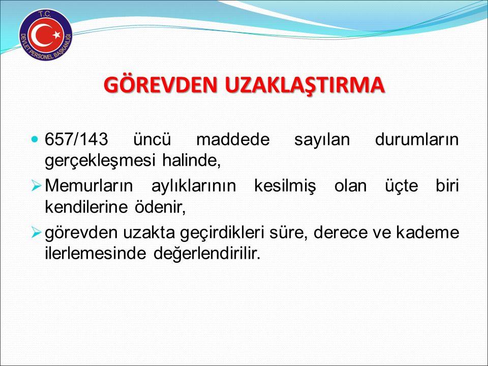 GÖREVDEN UZAKLAŞTIRMA Memurun göreve tekrar başlatılmasının zorunlu olduğu haller:(DMK/143) a) Haklarında memurluktan çıkarmadan başka bir disiplin ce