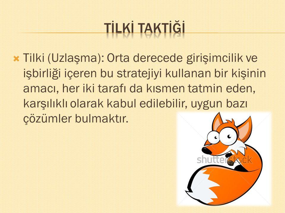  Tilki (Uzlaşma): Orta derecede girişimcilik ve işbirliği içeren bu stratejiyi kullanan bir kişinin amacı, her iki tarafı da kısmen tatmin eden, karş