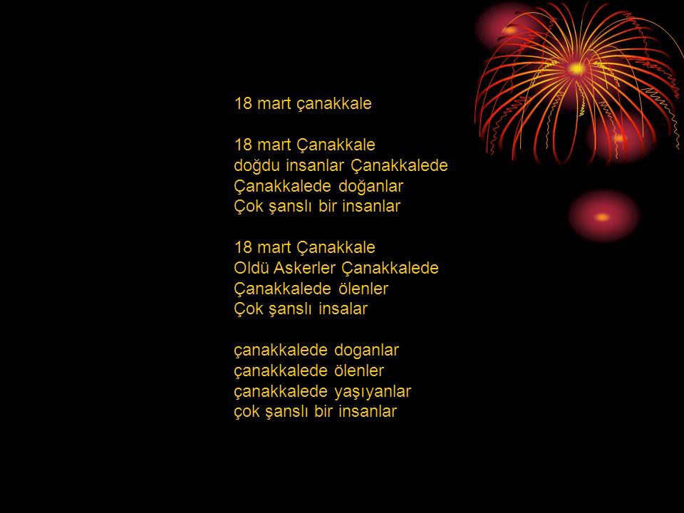 18 mart çanakkale 18 mart Çanakkale doğdu insanlar Çanakkalede Çanakkalede doğanlar Çok şanslı bir insanlar 18 mart Çanakkale Oldü Askerler Çanakkaled