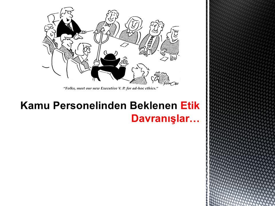 Kamu Personelinden Beklenen Etik Davranışlar…