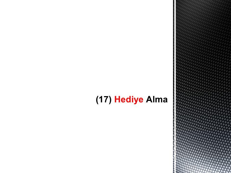 (17) Hediye Alma