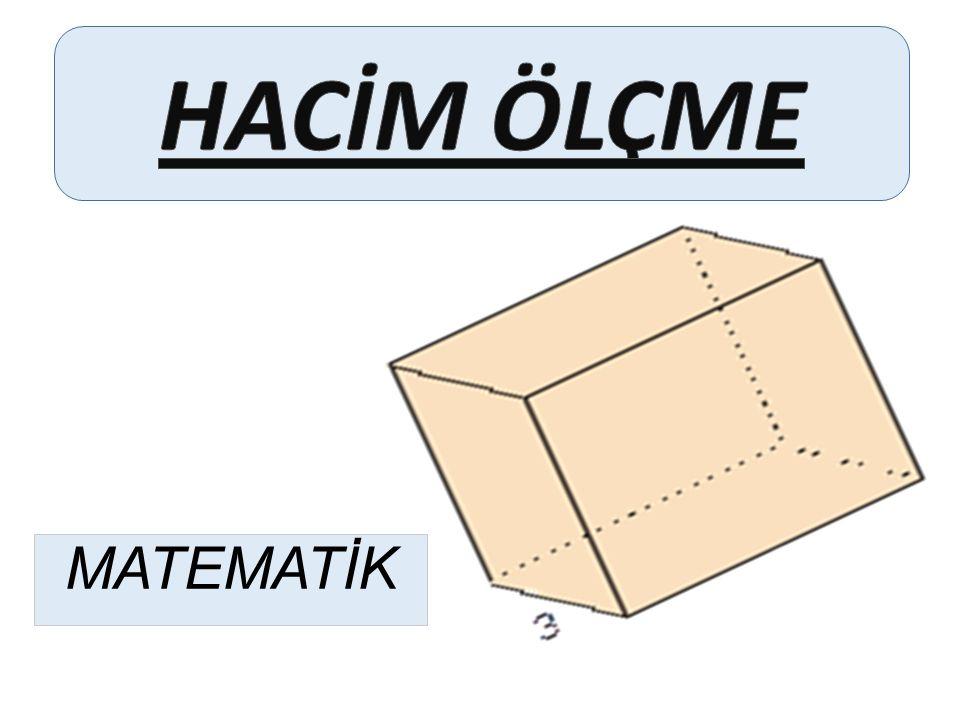 HACİM: Cisimlerin boşlukta kapladığı yerdir. Bütün cisimler üç boyutludur.