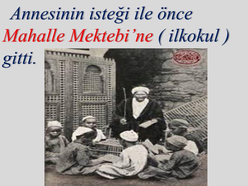 Daha sonra babası Ali Rıza Daha sonra babası Ali Rıza Efendi'nin isteği üzerine çağdaşEfendi'nin isteği üzerine çağdaş eğitim veren Şemsi Efendieğitim veren Şemsi Efendi İlkokulu'na başladı.İlkokulu'na başladı.