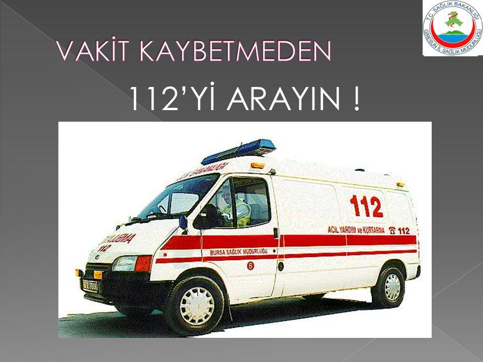 112'Yİ ARAYIN !