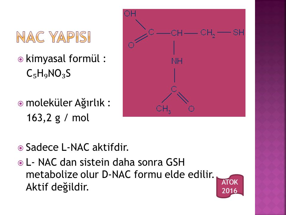  thiol grubu molekül  L-sistein ve indirgenmiş glutatyonun prekürsörüdür.