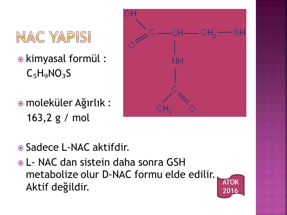  kimyasal formül : C ₅ H ₉ NO ₃ S  moleküler Ağırlık : 163,2 g / mol  Sadece L-NAC aktifdir.