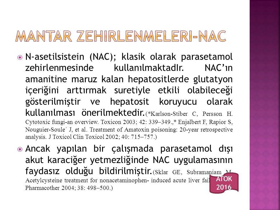  N-asetilsistein (NAC); klasik olarak parasetamol zehirlenmesinde kullanılmaktadIr.