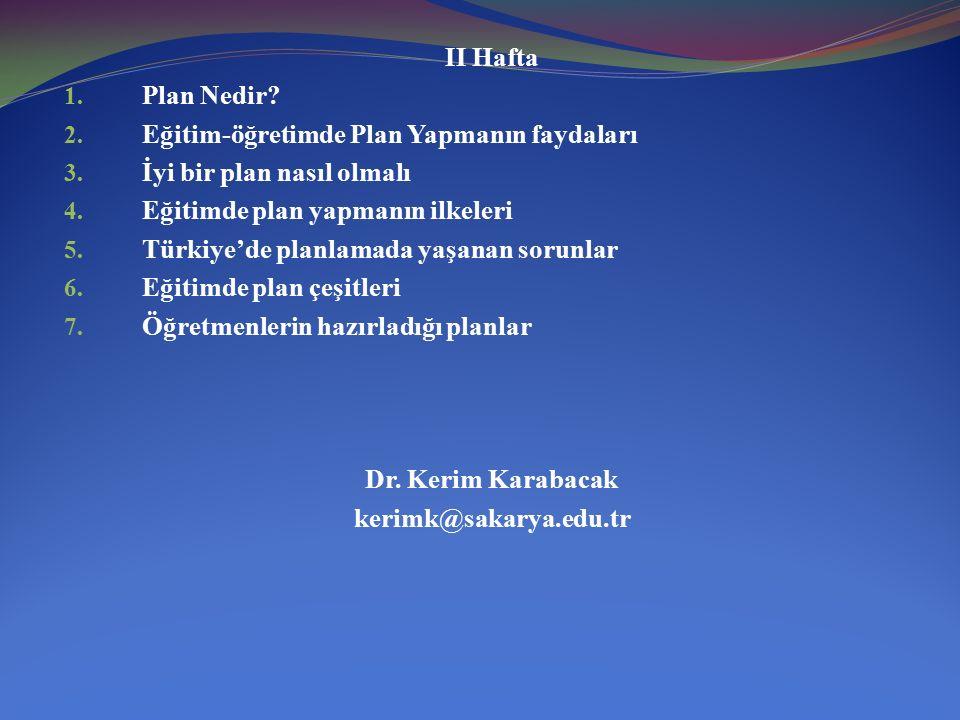 II Hafta 1.Plan Nedir. 2. Eğitim-öğretimde Plan Yapmanın faydaları 3.